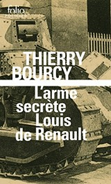L'arme secrète de Louis Renault: Une enquête de Célestin Louise, flic et soldat dans  la guerre de 14-18 [Poche]