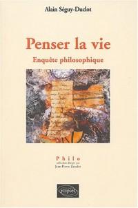 Penser la vie : Enquête philosophique