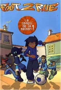 Foot 2 Rue : La compilation de la saison 1