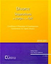 Divorce, Séparations de corps et de fait 2010-2011 : Conditions, procédure, conséquences, contentieux de l'après-divorce (1Cédérom)