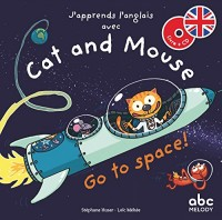 J'apprends l'anglais avec cat and mouse - Go to space