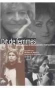 Dit De Femmes: Entretiens D'Ecrivaines Francaises