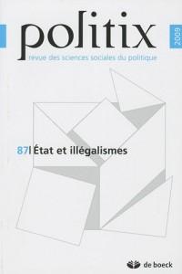 Politix, N° 87 : Etat et illégalismes