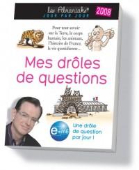 Mes Droles de Questions 2008