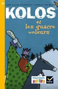 Ribambelle CE1 série Jaune éd. 2016 - Kolos et les quatre voleurs (album nº1)