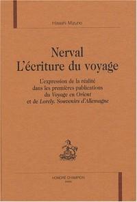 Nerval, l'écriture du voyage : L'expression de la réalité dans les premières publications du Voyage en Orient et de Lorely. Souvenirs d'Allemagne