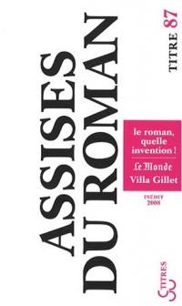 Les Assises Internationales du Roman 2008 : Le roman, quelle invention !