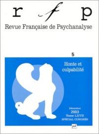 Revue française de psychanalyse 2003, tome 67, spécial congrès : Honte et culpabilité
