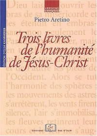 Trois livres de l'humanité de Jésus-Christ