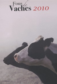Calendrier 2010 fous de vaches