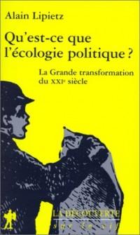 QU'EST-CE QUE L'ECOLOGIE POLITIQUE ? La grande transformation du XXIème siècle