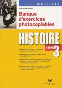 Magellan - Histoire Cycle 3, Banque d'Exercices Photocopiables