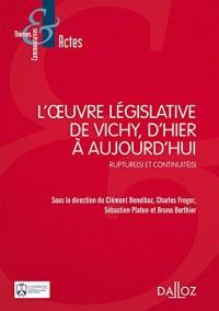 L'oeuvre législative de Vichy. Ruptures et continuités - 1re édition