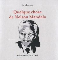 Quelque chose de Nelson Mandela