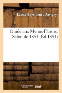 Guide aux Menus-Plaisirs. Salon de 1853