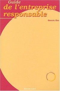 Guide de l'entreprise responsable : Tome 1 - 12 fiches didactiques pour appliquer le développement durable en entreprise