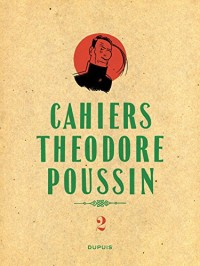 Théodore Poussin - Cahiers - tome 2