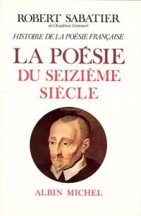 Histoire de la poésie française, volume 2 : La Poésie du XVIe siècle