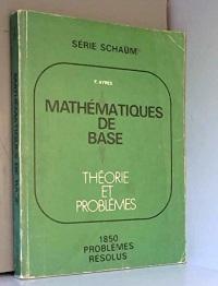 Mathématiques de base: Théorie et problèmes