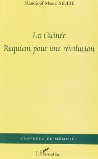 Guinee Requiem pour une Revolution