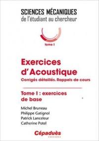 Exercices d'acoustique. Tome 1