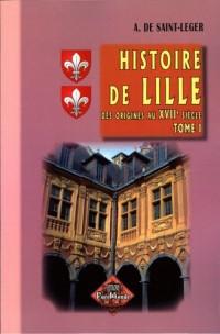 Histoire de Lille (Tome 1 : des origines au XVIIe siècle)