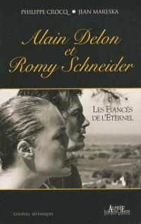 Alain Delon et Romy Schneider : Les fiancés de l'éternel