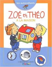 Les autocollants : Zoé et Théo à la maison