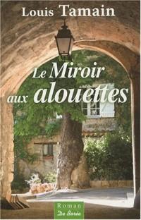 Miroir aux Alouettes (le)