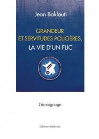 Grandeur et Servitudes Policieres la Vie