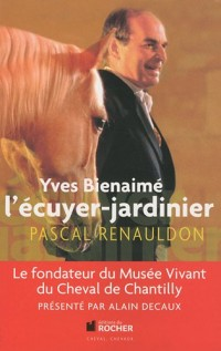 Yves Bienaimé l'écuyer-jardinier