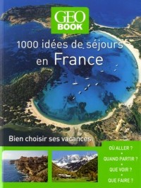 Geobook 1000 Idees Sejours en France Ned