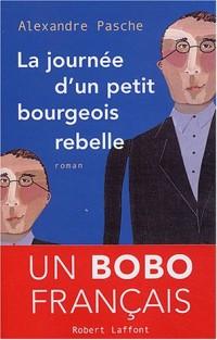 La Journée d'un petit bourgeois rebelle