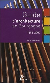 Guide d'architecture en Bourgogne : 1893-2007