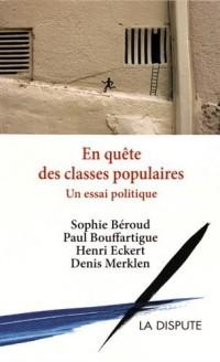 En quête des classes populaires : Un essai politique