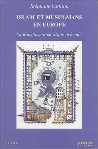 Islam et musulmans en Europe. La transformation d'une présence