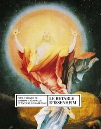 Le Retable d'Issenheim : Le chef-d'oeuvre du musée Unterlinden