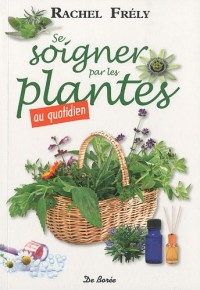Se soigner au quotidien par les plantes