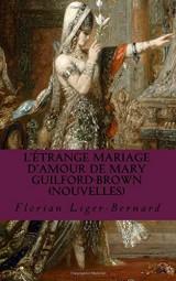 L'étrange Mariage d'Amour de Mary Guilford-Brown: Nouvelles