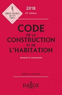 Code de la construction et de l'habitation 2018, annoté et commenté