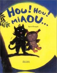 Hou ! Hou ! Miaou...