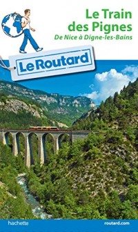 Guide du Routard Train des Pignes