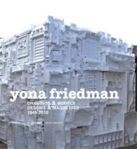 Yona Friedman : Dessins & maquettes 1945-2010