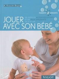 Jouer avec son bébé : 30 idées d'activités d'éveil et de jeux amusants de 0 à 1 an