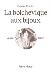 La Bolchevique aux bijoux : Louise Bodin