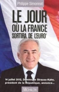 Le jour où la France sortira de l'Euro