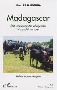 Madagascar : Etat, communautés villageoises et banditisme rural