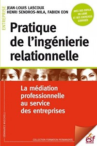 Pratique de l'ingénierie relationnelle : La médiation professionnelle au service des entreprises