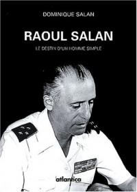 Raoul Salan : Le destin d'un homme simple