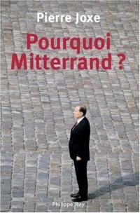 Pourquoi Mitterrand ?
